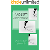 The Writing Course: The Radically Easy Way to Learn to Write by Ear