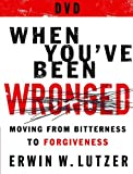 When You've Been Wronged: 8 Lessons on Moving from Bitterness to Forgiveness