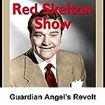 Red Skelton: Guardian Angels Revolt | Red Skelton