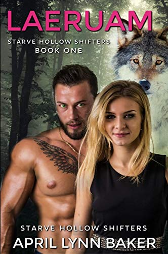 Laeruam (Starve Hollow Shifters Book 1) by [Baker, April  Lynn]