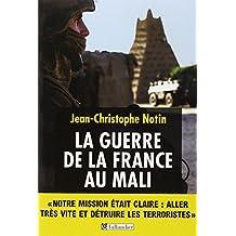 GUERRE DE LA FRANCE AU MALI (LA)