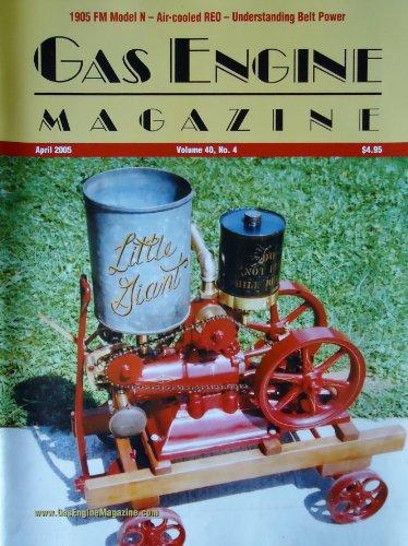 Chain Driven Cams - Gas Engine Magazine April 2005, Vol. 40, No. 4, Little Giant Chain-Driven Overhead Cam, Belt Power Transmission, 1905 5 HP Fairbanks-Morse Model N, John Deere Model E