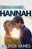 Hannah (Silicon Valley Billionaires, Book 3) (Volume 3)