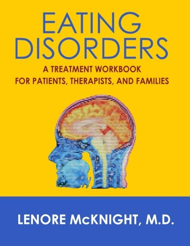 Eating Disorders: A Treatment Workbook for Patients, Therapists, and Families