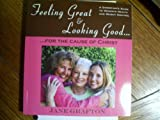 Feeling Great and Looking Good... for the Cause of Christ, Jane Grafton, 0974519588