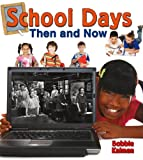 School Days Then and Now, Bobbie Kalman, 0778701271