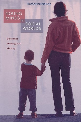 Young Minds in Social Worlds: Experience, Meaning, and Memory