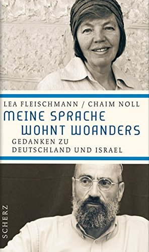Meine Sprache wohnt woanders: Gedanken zu Deutschland und Israel