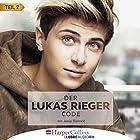 Der Lukas Rieger Code 2 Hörbuch von Lukas Rieger, Josip Radović Gesprochen von: Lukas Rieger