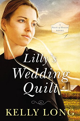 Lilly's Wedding Quilt (A Patch of Heaven Novel Book 2) (Collection Quilt Garden Dream)
