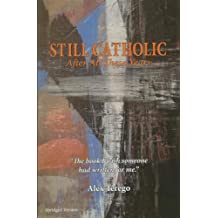 Still Catholic After All These Years - Abridged Version