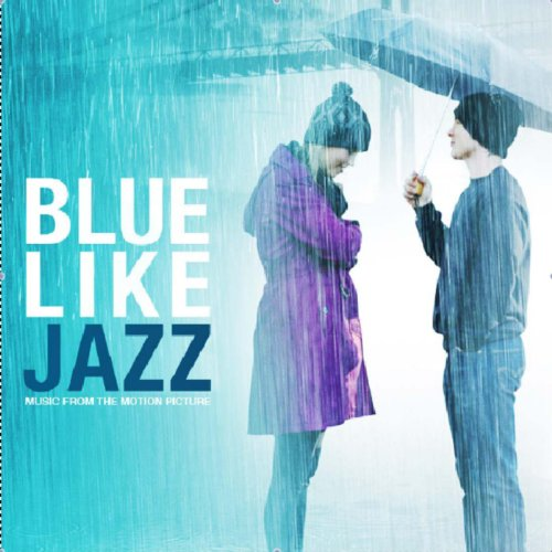 Blue Like Jazz Motion Picture ...