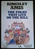 The Folks That Live on the Hill, Amis, Kingsley, 0745172555