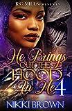 He Brings Out The Hood In Me 4