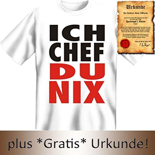 Witziges T-Shirt Arbeit: Ich Chef - Du Nix ! - Mit Urkunde 'Spassvogel 1.Klasse'