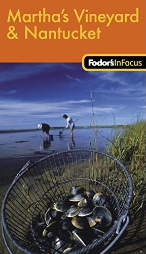 Fodor's In Focus Martha's Vineyard & Nantucket, 1st Edition (Travel Guide)