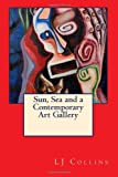 Sun, Sea and a Contemporary Art Gallery, L. Collins, 1492906883