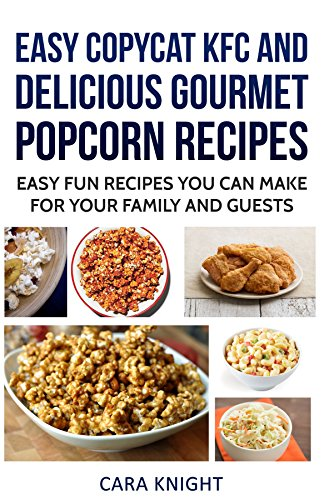 easy-copycat-kfc-and-delicious-gourmet-popcorn-recipes-easy-fun-recipes-you-can-make-for-your-family