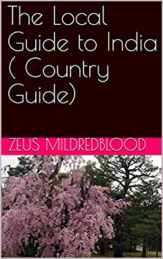 The Local Guide to India ( Country Guide) (English Edition)