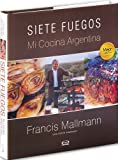 img - for By Francis Mallmann Siete Fuegos, mi cocina argentina (Spanish Edition) (1st Frist Edition) [Hardcover] book / textbook / text book