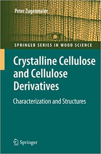 Book Crystalline Cellulose and Derivatives: Characterization and Structures (Springer Series in Wood Science)