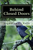 Behind Closed Doors, Augustina E. Rolle, 1490336397