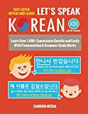 Let s Speak Korean: Learn Over 1,400+ Expressions Quickly and Easily With Pronunciation & Grammar Guide Marks - Just Listen, Repeat, and Learn!