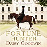 The Fortune Hunter | Daisy Goodwin