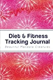 Diet & Fitness Tracking Journal: Your Best Personal Healthy Diet (Wellness Life)