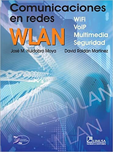 Book Comunicaciones en redes WLAN: WiFi, VoIP, multimedia y seguridad/ Communications WLAN: WiFi, VoIP, Multimedia and Security: Wifi, Voip,multimedia Y Seguridad (Spanish Edition)