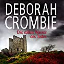 Die stillen Wasser des Todes Hörbuch von Deborah Crombie Gesprochen von: Jürgen Holdorf