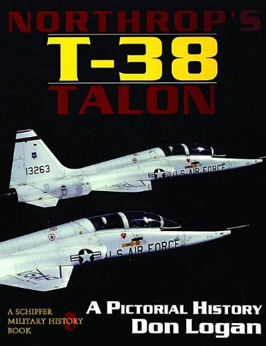 Northrop's T-38 TALON: A Pictorial History (A Schiffer military history book)
