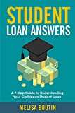Student Loan Answers: A 7-Step Guide To Understanding Your Caribbean Student Loan