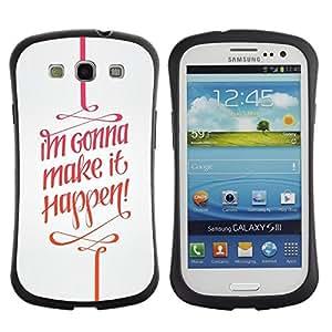 """Hypernova Slim Fit Dual Barniz Protector Caso Case Funda Para SAMSUNG Galaxy S3 III / i9300 / i747 [It Happen cotización Texto motivación""""]"""