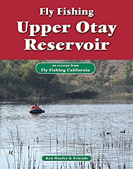 Fly fishing upper otay reservoir an excerpt for Otay lakes fishing