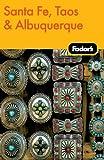 Fodor's Santa Fe, Taos and Albuquerque, Fodor's Travel Publications, Inc. Staff, 140000814X