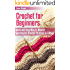 Crochet for Beginners: Quick and Easy Way to Master Spectacular Crochet Stitches in 3 Days (Crochet Patterns)