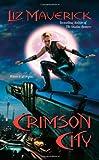 Crimson City, Liz Maverick, 0505526220