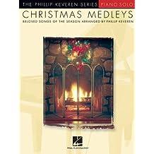 Christmas Medleys: The Phillip Keveren Series
