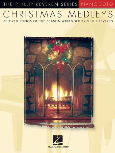 Christmas Medleys: Piano Solo Phillip Keveren Hal Leonard Corp MUSIC / Religious / Christian Keyboard instruments