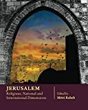 Jerusalem: Religious, National and International Dimensions