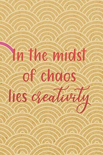 In The Midst Of Chaos Lies Creativity: Blank Lined Notebook Journal Diary Composition Notepad 120 Pages 6x9 Paperback ( Crafty ) 5