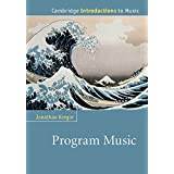 Program Music (Cambridge Introductions to Music)
