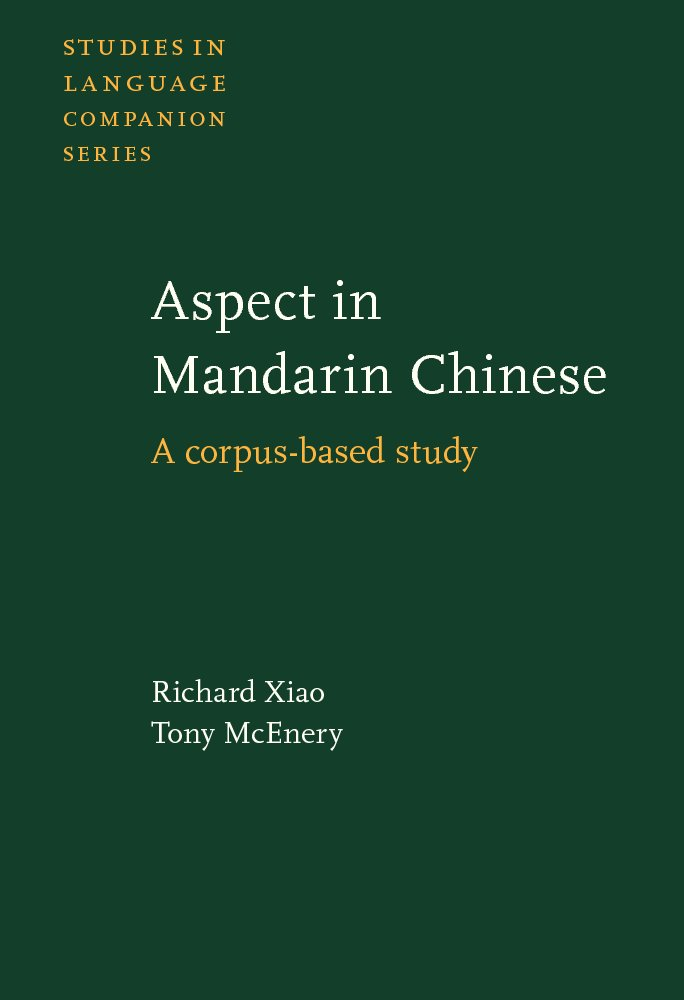 Aspect in Mandarin Chinese: A corpus-based study (Studies in Language Companion Series) pdf