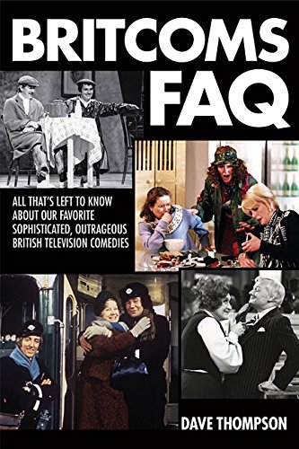 Book Cover: Britcoms FAQ: All That's Left to Know About Our Favorite Sophisticated, Outrageous British Television Comedies