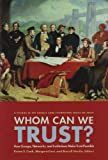 Whom Can We Trust?: How Groups, Networks, and Institutions Make Trust Possible (The Russell Sage Foundation Series on Trust)