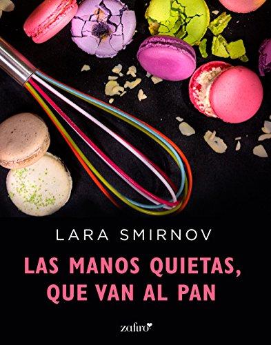 Las manos quietas, que van al pan (Spanish Edition)