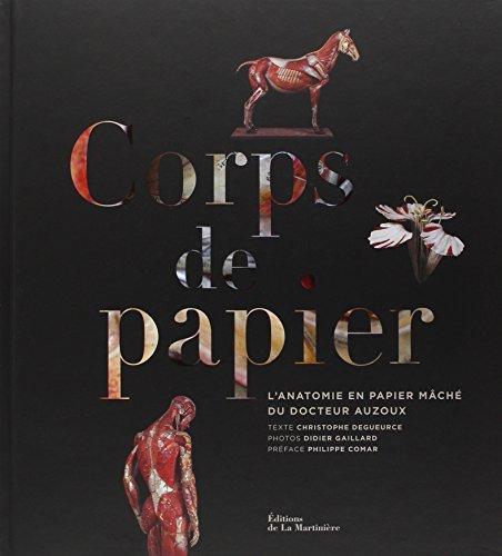 Corps de papier : L'anatomie en papier mâché du docteur Auzoux