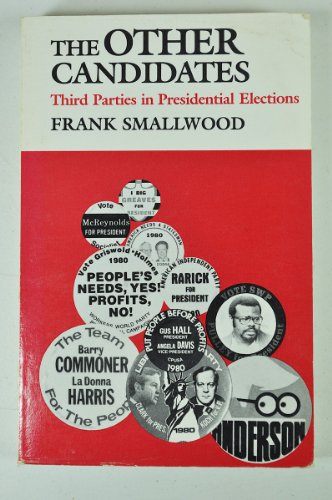 The Other Candidates: Third Parties in Presidential -