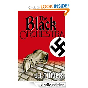 The Black Orchestra (WW2 spy thriller) JJ Toner